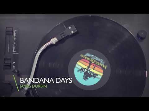 """BANDANA DAYS"" - James Durbin ""HOMELAND"""