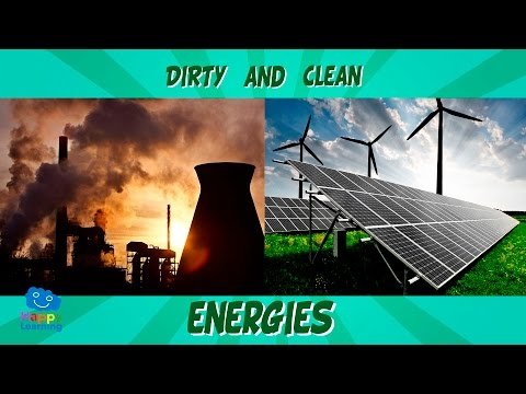 Clean and Dirty Energies. How we can help the planet | Educational Video for Kids