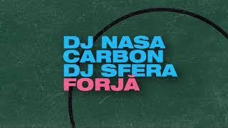 Descarca DJ NASA - FORJA ft. Carbon & DJ Sfera (Original Radio Edit)