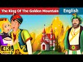 King of Golden Mountain in English | Story | English Fairy Tales