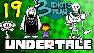 Relationship Advice With the Idiots - Let's Play Undertale Ep 19 - Three Idiots Play