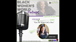 Black Women's World Podcast (BWWP): Get Fit With CeCe Dee