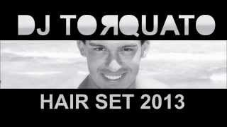 Dj Torquato   Set List Hair 2013 (promo)