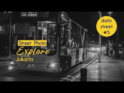 Street Photo Explore Jakarta || Daily Street ep.5