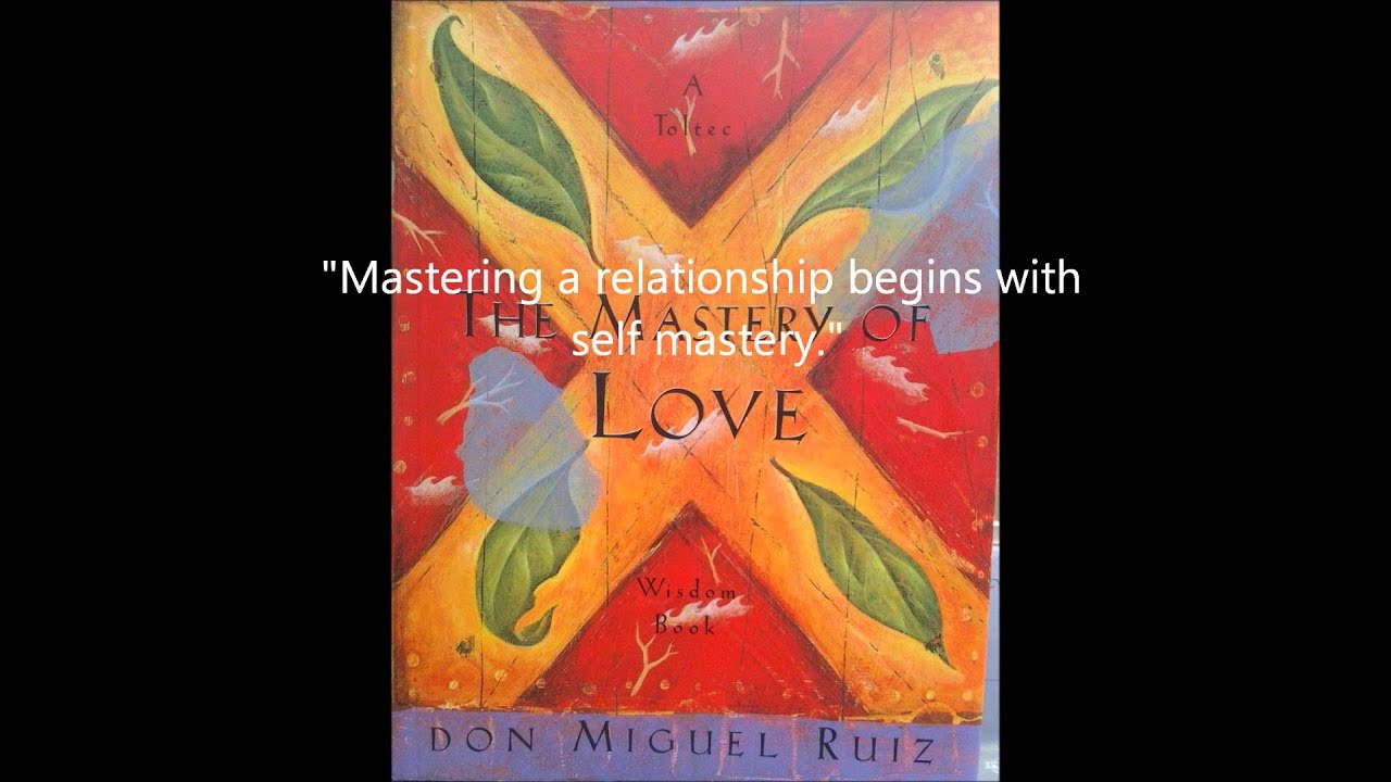 Bliss Read Quotes The Mastery Of Love By Don Miguel Ruiz Youtube