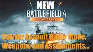 Battlefield 4 Naval Strike Preview NEW BF4 NAVAL STRIKE WEAPONS GAME MODE AND ASSIGNMENTS