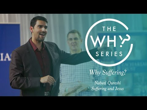 Why Series | Why Suffering: Suffering and Jesus |  Nabeel Qureshi