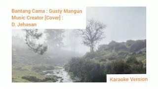 Karaoke Bantang Cama~Gusty Mangun    Music Cover~D. Jehasan