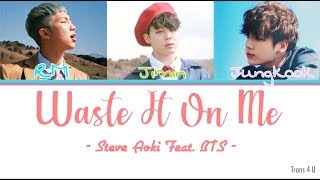 [Vietsub|Lyrics|Color Coded] Waste It On Me - Steve Aoki Feat. BTS