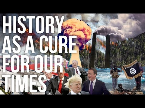 History as a Cure for Our Times