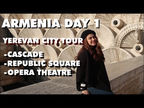 ARMENIA DAY 1 VLOG | YEREVAN CITY TOUR