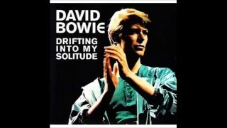David Bowie - Drifting into my Solitude - 12 Beauty And The Beast