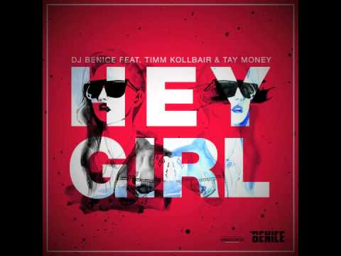 DJ BeNice ft. Timm Kollbair & Tay Money - Hey Girl