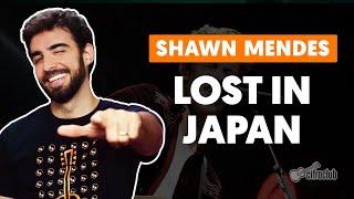 LOST IN JAPAN (feat. Zedd) - Shawn Mendes (aula completa) | Como tocar no violão