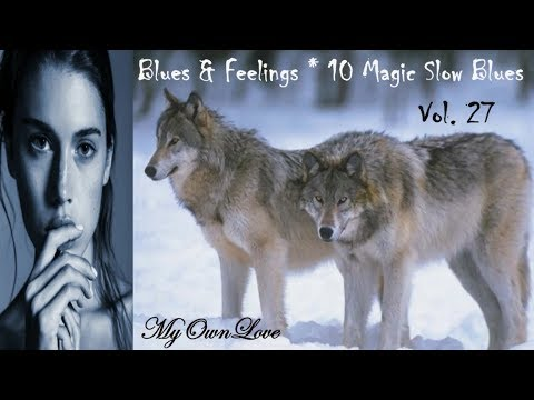 Blues & Feelings ~10 Magic Slow Blues. Vol. 27