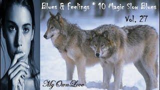 Blues & Feelings ~10 Magic Slow Blues. Vol. 27