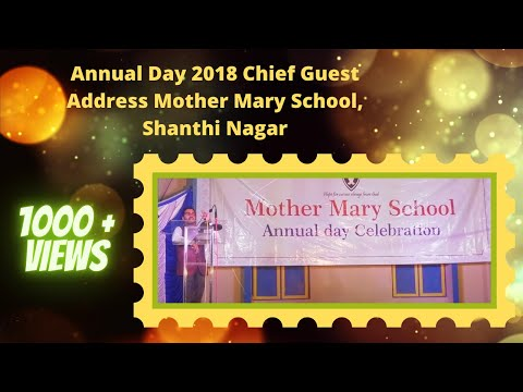 Annual Day 2018 Chief Guest Address Mother Mary School, Shanthi Nagar