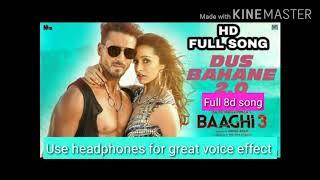 Baaghi 3: Dus Bahane 2.0 8d song| Tiger S, Shraddha K