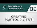 Learning Bites S02E02 - Creating Portfolio Views in Primavera P6 EPPM