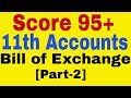 Bill of Exchange[Part-2],Parties of BOE,Cases of BOE,Maturity Date,[11th Accounts Class]