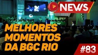 MELHORES MOMENTOS DA BGC RIO - BGS NEWS 083