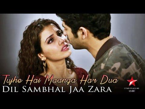 tujhe-hai-maanga-har-dua---full-song---dil-sambhal-jaa-zara---star-plus---latest-song-2018