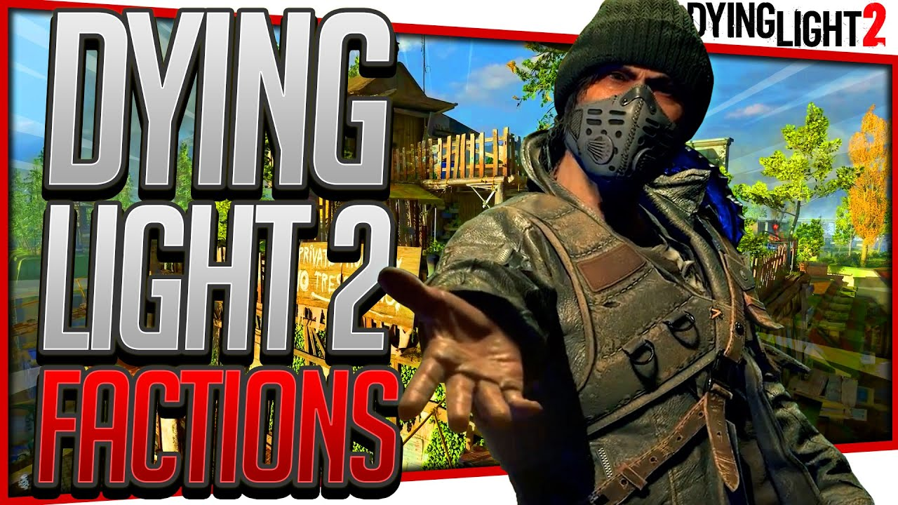 Dying Light 2 Factions Explained: How Your Choice Changes The World