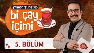 Selman Tuna'yla Bi Çay İçimi 5.Bölüm (2019 Kurban Bayramı 3.Gün)