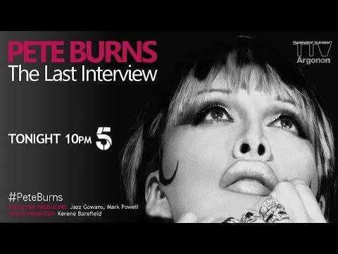 """PETE BURNS THE LAST INTERVIEW"" (full-HD) MIRCOMALE's channel"
