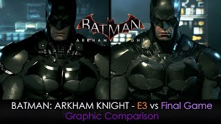 Batman: Arkham Knight - E3 vs Final Game Graphic Comparison