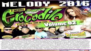 ✔ CD O INCRÍVEL CROCODILO MELODY 2016 VOL 02 - DJ DANIEL CARDOSO (FEVEREIRO)