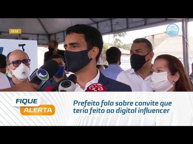 Prefeito fala sobre convite que teria feito ao digital influencer para tomar a vacina