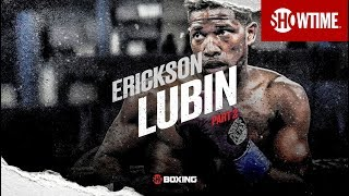 THE RISE: Erickson Lubin | Part 2 | SHOWTIME CHAMPIONSHIP BOXING