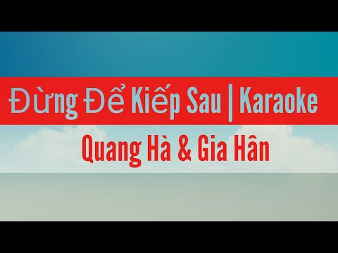 Đừng Để Kiếp Sau | karaoke | Quang Hà & Gia Hân