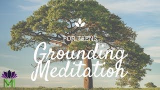 20 Minute Beginners Grounding Meditation for Teens or Any Age