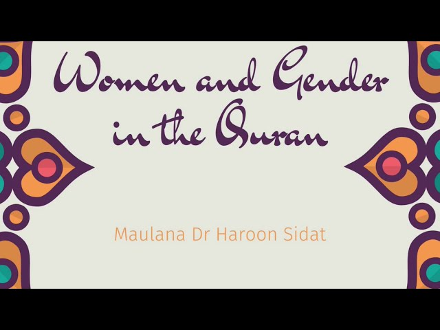 Women and Gender in the Quran - Part 1 - Maulana Dr Haroon Sidat