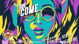 Eempey Slicker & WildFire - She Come (Sweet Love) April 2019