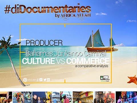 Movie #diDocumentaries Bahamas Junkanoo Carnival Culture vs Commerce