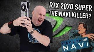 Is The RTX 2070 SUPER The AMD NAVI Killer?