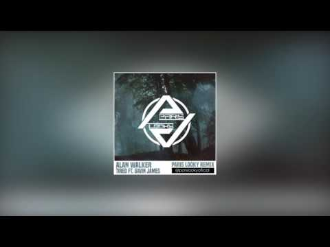 Alan Walker Ft. Gavin James - Tired (Paris Looky Remix)