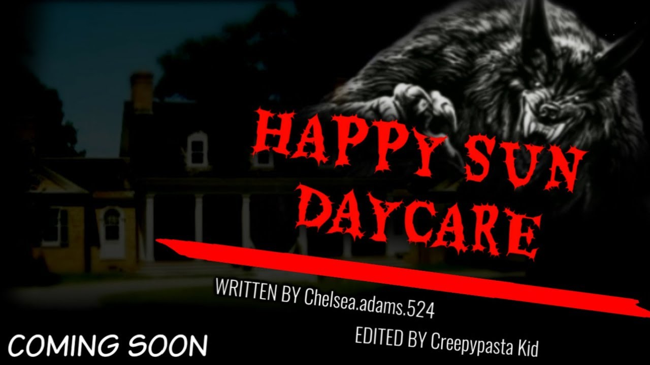 Happy Sun Daycare A Creepypasta Audio Story Coming Soon Youtube Get answers to all your interrogations. youtube
