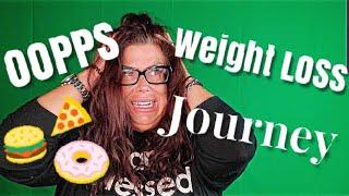 OOPPSS!  Weight Loss JOURNEY.