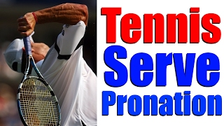 Tennis Serve PRONATION & SUPINATION Explained - The Key To Serve Power and Control