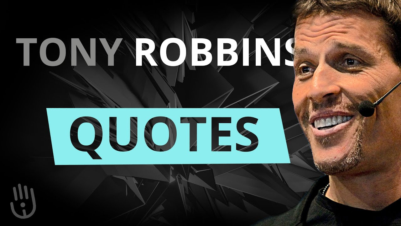 Best 38 Tony Robbins Motivational Video Quotes For Motivation Success Life In 2019