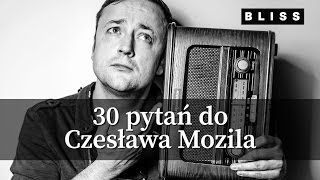 30 pytań do Czesława Mozila