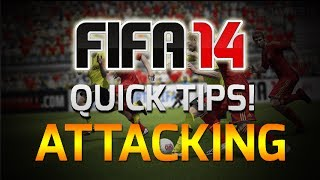 FIFA 14 | 3 Easy & Effective Attacking Tips - Quick Tip #6