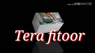 Tera Fitoor song by arijit singh 2018 new song mr ab