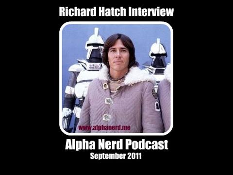 Richard Hatch - The Lost Interview. Alpha Nerd Podcast