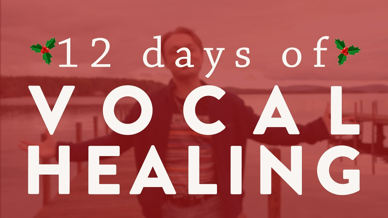 """The 12 Days of Vocal Healing"" - Ep. 38 Quick Singing Tips"