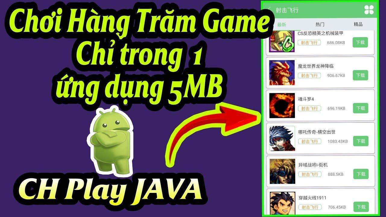 Ứng dụng CH Game Java cho Android, Chơi hàng nghìn game có sẵn trong ứng dụng 5MB, Sống lại Tuổi Thơ